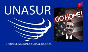 unasur obama go home